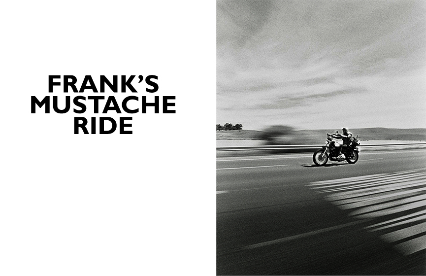 FRANK'S MUSTACHE RIDE: SKIDMARK MAGAZINE: All Images and text © 2011, All Rights Reserved.           Influences include Helmut Newton, Jeanloup Sieff, William Eggleston, Danny Lyon, David Douglas Duncan